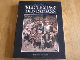 LE TEMPS DES PAYSANS Agriculture Vie Rurale Métiers Outils Ferme Meunier Moulin Fenaison Vendange Animaux Bêtes Fermier - Bricolage / Technique