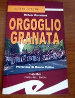 ORGOGLIO GRANATA  Michele Monteleone  2003  Frilli - Libri
