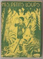 Scoutisme Mes Petits Loups  1935 - Scoutisme