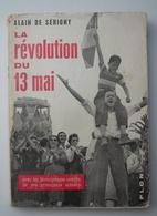 LA REVOLUTION Du 13 MAI .- ALAIN DE SERIGNY . EVENEMENTS D'ALGERIE . AFRIQUE DU NORD .1958 . - Histoire