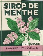 ETIQUETTE---47----SAINTE-LIVRADE--Louis HUGUET--sirop De Menthe--pur Sucre--voir 2 Scans - Etiquettes