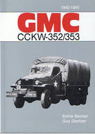 GMC 352 353 CCKW BECKER La Bible !  6X6 USA WW2 Militaria - Vehicles