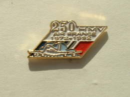 PIN'S AIR FRANCE - 250 HMV - 1972 / 1992 - Avions
