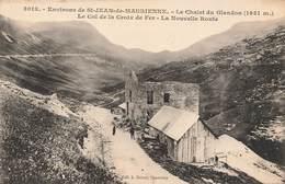 73 Chalet Du Glandon Le Col De La Croix De Fer La Nouvelle Route Environs De Saint Jean De Maurienne - Autres Communes