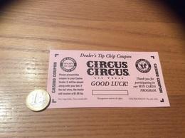"""Ticket - COUPON CASINO """"Dealer's Tip Chip Coupon - CIRCUS CIRCUS"""" Las Vegas USA - Monnaies & Billets"""