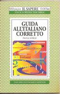 GUIDA ALL'ITALIANO CORRETTO Paola Sorge  1996  Tascabili Economici Newton - Libros, Revistas, Cómics