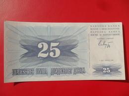 Bosnia 25 Dinara 1992, P-11a, Price For 1 Pcs - Bosnia Erzegovina
