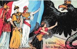 PATRIOTIQUE L'UNION FAIT LA FORCE REF 60715 - Patriottiche
