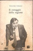 IL CORAGGIO DELLA RAGIONE  Walter Tobagi  1981  Sugarco - Sociedad, Política, Economía