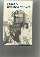 SEDAN  Raconté à Nicolette  De Pierre Congar   1989   223  Pages Et Illustrations. - History