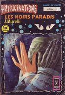 HALLUCINATIONS N° 2  °°° LES NOIRS PARADIS - Hallucination