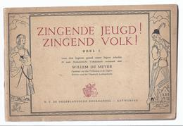 1942 ZINGENDE JEUGD ! ZINGEND VOLK ! 24 OUDE NEDERLANDSCHE VOLKSLIEDEREN W. DE MEYER DEEL I - Oud