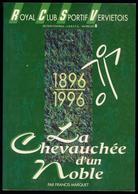 Fr. Marquet - La Chevauchée D'un Noble. Royal Club Sportif Vervietois 1896-1996 (football) - Cultuur