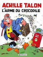 Achille Talon T 26 Achille Talon Et L'arme Du Crocodile  EO BE DARGAUD  10/1980  Greg (BI2) - Achille Talon