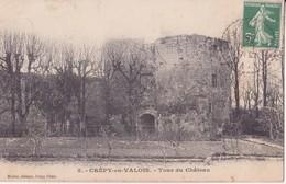 CPA - 5. CREPY EN VALOIS Tour Du Château - Crepy En Valois