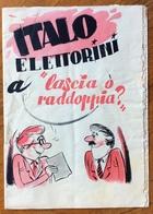 """PROPAGANDA E SATIRA POLITICA  """" ITALO ELETTORINI A """"LASCIA O RADDOPPIA ? """"  OPUSCOLO DI 16 PAGINE   CAPRIOTTI ROMA 1956 - Humor"""