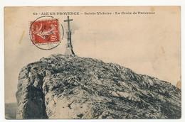 CPA - AIX-EN-PROVENCE ( Bouches Du Rhône ) - Sainte Victoire - La Croix De Provence - Aix En Provence