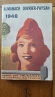 ALMANACH OUVRIER PAYSAN 1948 PUBLIE PAR L'HUMANITE COMPLET PARFAIT ETAT - Other