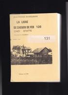 Belgique : LA LIGNE DE CHEMINDE  FER CINEY STATTE  289 Pages - Spoorwegen