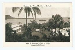 CP - MISSIONS Des PERES MARISTES En OCEANIE - NOUVELLES HEBRIDES RADE De PORT VILA L'EGLISE Et L'ECOLE - Vanuatu