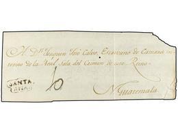SALVADOR. (1810 CA.). Frente De Plica Judicial Circulado A N. GUATEMALA. Marca SANTA/ANA En Tinta De Escribir Y Porte De - Sellos