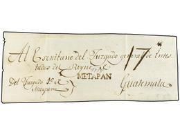 SALVADOR. (1818 CA.). METAPAN A GUATEMALA. Plica Judicial Con La Marca Lineal METAPAN En Tinta De Escribir, Porte Manusc - Sellos