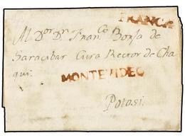 URUGUAY. 1804 (20 Junio). MONTEVIDEO A POTOSÍ (Bolivia). Carta Completa Con Texto Marcas MONTEVIDEO Y FRANCA Ambas En Ro - Sellos