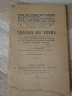 TRAVAIL DU VERRE De H.J.Rousset -1927- E.O.Paris-Liège. - Bricolage / Technique