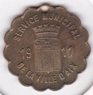 Aix-en-Provence Jeton Service Municipal De La Ville D'AIX 1911. Bouches-du-Rhône - Professionnels / De Société
