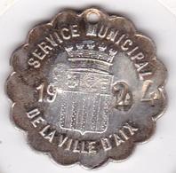 Aix-en-Provence Jeton Service Municipal De La Ville D'AIX 1924 / 10. Bouches-du-Rhône - Professionnels / De Société