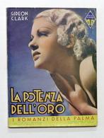 Gideon Clark - La Potenza Dell'oro - I Romanzi Della Palma N. 70 - 1935 - Libros, Revistas, Cómics