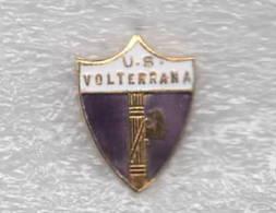U.S. VOLTERRANA PISA  Calcio Distintivi FootBall Soccer Spilla Pins Italy  Fascio - Pins Moderno - Calcio