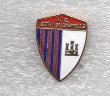 A.C. Città Di Castello Calcio Distintivi FootBall Soccer Pins Spilla Perugia Umbria - Calcio