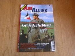 AXE ET ALLIES N° 1 Guerre 40 45 Garde Führer Grossdeutschland Propagande Nazie Strachwitz Eben Emael Paras Canal Albert - Guerre 1939-45