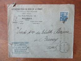 AUTOMOBILE CLUB DU NORD DE LA FRANCE 2 JUIL 1929 ROUBAIX 42 RUE NEUVE  ENVELOPPE TIMBRE ORLEANS CACHET BAVAY - Marcophilie (Lettres)