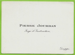 Carte De Visite PIERRE JOURDAN Juge D'Instruction 76 DIEPPE - Cartoncini Da Visita