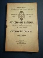 BRUXELLES / SOCIÉTÉ ROYALE LE CHEVAL DE TRAIT BELGE 1932 43 ÈME CONCOURS NATIONAL DE CHEVAUX REPRODUCTEURS CATALOGUE - Belgique
