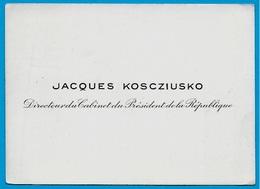 Carte De Visite JACQUES KOSCZIUSKO Directeur Du Cabinet Du Président De La République - Visitenkarten