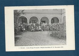 Tulle - Croix Rouge Française - Hôpital Auxiliaire N°11 -Novembre 1914 - Tulle
