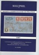 Catalogue Spécialisé De La 1ère Emission De Timbres-Poste Du Grand-Duché Du Luxembourg 1987 R . GOEBEL - Francia
