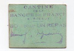 Bordeaux (33 Gironde)  Ticket De La Cantine De La BANQUE DE FRANCE  (PPP19934) - Vieux Papiers