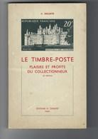 Le Timbre-Poste Plaisirs Et Profits Du Collectionneur C. Deloste Edtion H. Thiaude 2ème Edition - Philatelie Und Postgeschichte