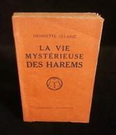 ( Maroc Marrakech ) LA VIE MYSTERIEUSE DES HAREMS Henriette CELARIE 1927 - Géographie