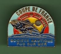 PECHE AU TOUT GROS *** COUPE DE FRANCE *** SOCIETE NAUTIQUE FOS SUR MER *** 1036 - Pin's
