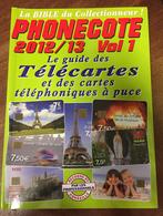 CATALOGUE PHONECOTE 2012 / 13 COTATIONS DES TÉLÉCARTES PUBLIQUES FRANÇAISES DU DÉBUT A DATE DE PARUTION SOIT LA FIN - Telefoonkaarten