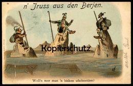 ALTE LITHO POSTKARTE N' JRUSS AUS DEN BERJEN GRUSS AUS DEN BERGEN BISKEN UFSCHNEIDEN BERLINER DIALEKT SCHNAUZE Berlin AK - Gruss Aus.../ Grüsse Aus...