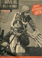 Cronache    DELLA  GUERRA 10  GENNAIO  1942   PROIETTILI   X IL  CIELO  IN  COPERTINA  MARINA  REGIA - War 1939-45
