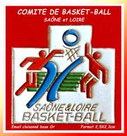 SUPER PIN'S BASKETBALL : Comité De SAÔNE Et LOIRE (Bourgogne, Franche-Comté) émail Cloisonné Base Or, Format 2,5X2,3cm - Basketball