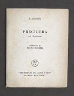 S. Agostino Preghiera Dai Soliloquia - All'insegna Del Pesce D'Oro - 1^ Ed. 1947 - Otros