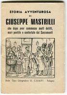 LIBRETTO STORIA BRIGANTE GIUSEPPE MASTRILLI TERRACINA LATINA STABILIMENTO TIPOGRAFICO G. CAMPI FOLIGNO - Vecchi Documenti